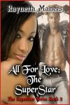 ALL FOR LOVE THE SUPERSTAR BY RAYNETTA MANEES 300X200
