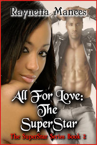 ALL FOR LOVE THE SUPERSTAR BY RAYNETTA MANEES